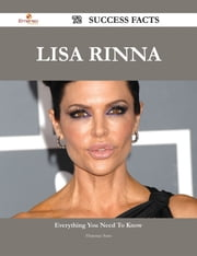 Lisa Rinna 72 Success Facts - Everything you need to know about Lisa Rinna ebook by Florence Soto
