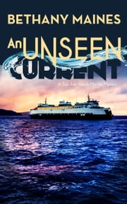 An Unseen Current ebook by Bethany Maines
