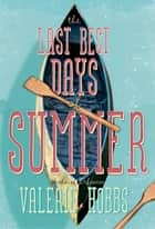The Last Best Days of Summer ebook by Valerie Hobbs