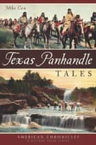 Texas Panhandle Tales ebook by Mike Cox