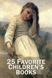 25 Favorite Children's Books - Black Beauty, Treasure Island, Heidi, Wizard of Oz, Secret Garden, Little Princess, Anne of Green Gables, Jungle Book, Pollyanna, Swiss Family Robinson Crusoe, Tom Sawyer, Huckleberry Finn, + ebook by Smashbooks