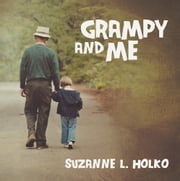 Grampy and Me ebook by Suzanne L. Holko