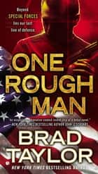 One Rough Man ebook by Brad Taylor