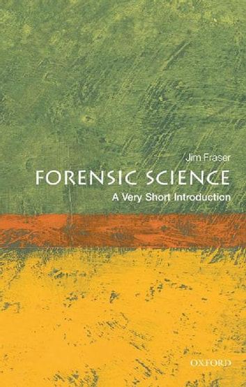 Forensic Science: A Very Short Introduction ebook by Jim Fraser