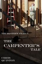 The Carpenter's Tale ebook by Chris Quinton