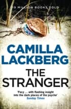 The Stranger (Patrik Hedstrom and Erica Falck, Book 4) ebook by Camilla Lackberg