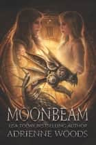 Moonbeam - A Dragonian Series Novel ebook by