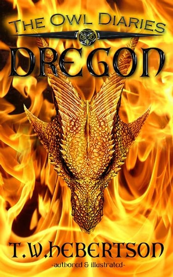 The Owl Diaries DREGON ebook by T.W. HEBERTSON