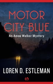 Motor City Blue ebook by Loren D. Estleman
