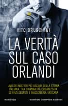 La verità sul caso Orlandi eBook by Vito Bruschini