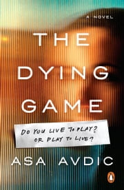 The Dying Game - A Novel ebook by Asa Avdic