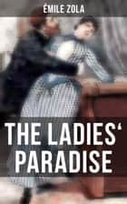 THE LADIES' PARADISE - The Ladies' Delight ebook by Émile Zola