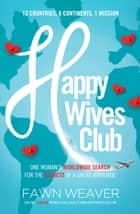 Happy Wives Club ebook by Fawn Weaver