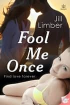 Fool Me Once ebook by Jill Limber