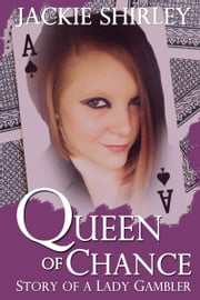 The Queen of Chance ebook by Jackie Shirley