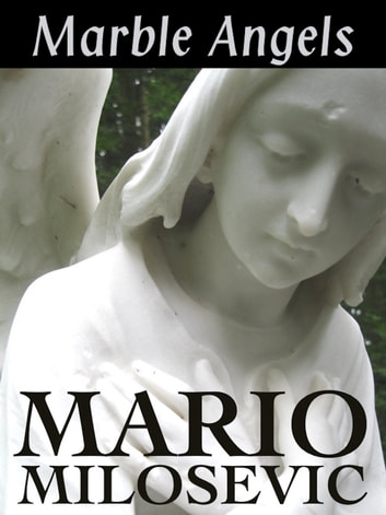 Marble Angels ebook by Mario Milosevic