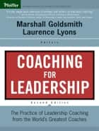 Coaching for Leadership ebook by Marshall Goldsmith,Laurence S. Lyons