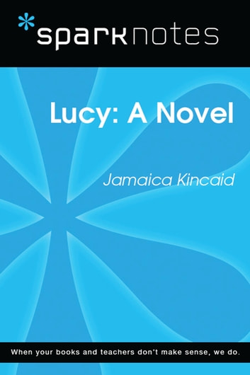 Lucy: A Novel (SparkNotes Literature Guide) ebook by SparkNotes