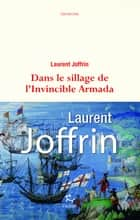 Dans le sillage de l'Invincible Armada eBook by Laurent Joffrin