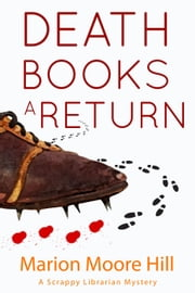 Death Books a Return - A Scrappy Librarian Mystery, #2 ebook by Marion Moore Hill