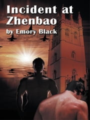 Incident at Zhenbao ebook by Emory Black