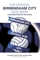 The Official Birmingham City Quiz Book - 1,000 Questions on The Blues ebook by Chris Cowlin