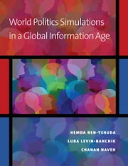 World Politics Simulations in a Global Information Age ebook by Hemda Ben-Yehuda,Luba Levin-Banchik,Chanan Naveh