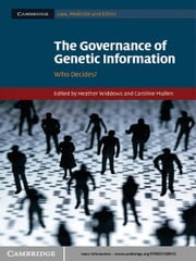 The Governance of Genetic Information - Who Decides? ebook by Heather Widdows,Caroline Mullen