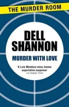 Murder with Love ebook by Dell Shannon