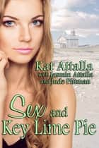 Sex and Key Lime Pie ebook by Kat Attalla, Jude Pittman