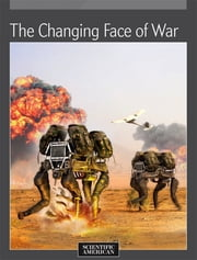 The Changing Face of War ebook by Scientific American Editors