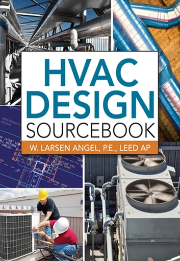 HVAC Design Sourcebook ebook by W. Larsen Angel
