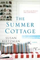The Summer Cottage ebook by Susan Kietzman
