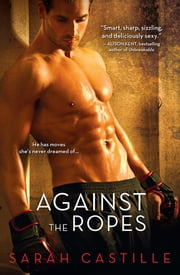 Against the Ropes ebook by Sarah Castille