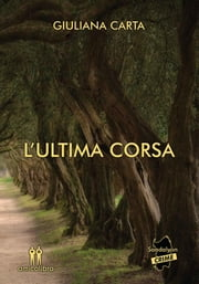 L'ultima corsa ebook by Giuliana Carta