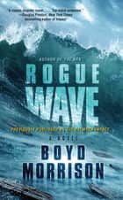 Rogue Wave ebook by Boyd Morrison