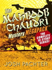The Mahboob Chaudri Mystery MEGAPACK ™: The Complete Mystery Series ebook by Josh Pachter