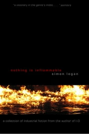 Nothing Is Inflammable ebook by Simon Logan