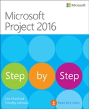 Microsoft Project 2016 Step by Step ebook by Carl Chatfield,Timothy Johnson