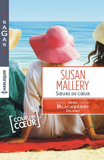 Soeurs de coeur - T2 - Blackberry Island eBook by Susan Mallery