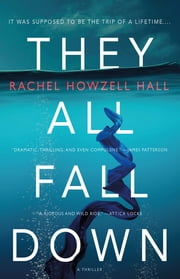 They All Fall Down - A Thriller ebook by Rachel Howzell Hall