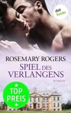 Spiel des Verlangens - Roman ebook by Rosemary Rogers