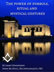 The Power of Symbols, Ritual and Mystical Gestures ebook by Jimmy Henderson