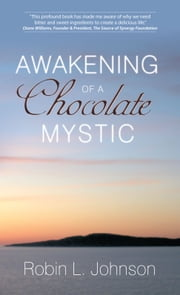 Awakening of a Chocolate Mystic ebook by Robin L. Johnson