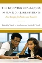 The Evolving Challenges of Black College Students ebook by Terrell L. Strayhorn,Melvin Cleveland Terrell,Lemuel Watson