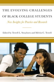 The Evolving Challenges of Black College Students - New Insights for Policy, Practice, and Research ebook by Terrell L. Strayhorn,Melvin Cleveland Terrell,Lemuel Watson