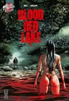 Blood Red Lake eBook by Christophe Bec, Renato Arlem