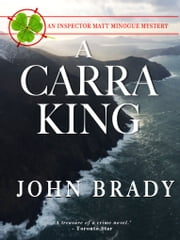 A Carra King - An Inspector Matt Minogue Mystery ebook by John Brady