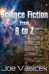 Science Fiction from A to Z ebook by Joe Vasicek