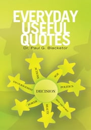 Everyday Useful Quotes ebook by Paul G. Blacketor